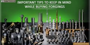 Important tips to keep in mind while buying forgings