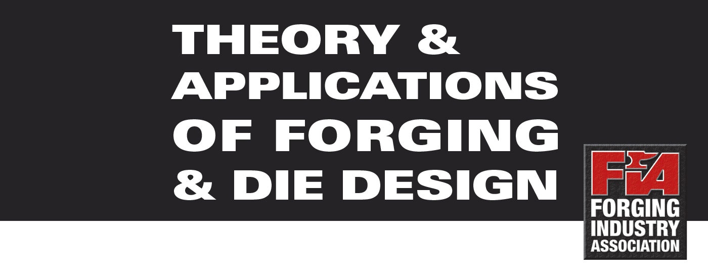 Theory & Applications of Forging & Die Design